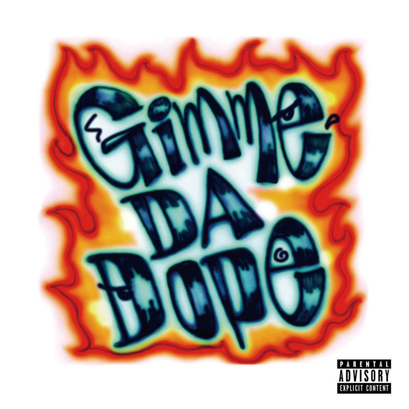 Gimme Da Dope