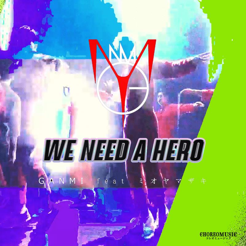 WE NEED A HERO (feat. mio yamazaki)