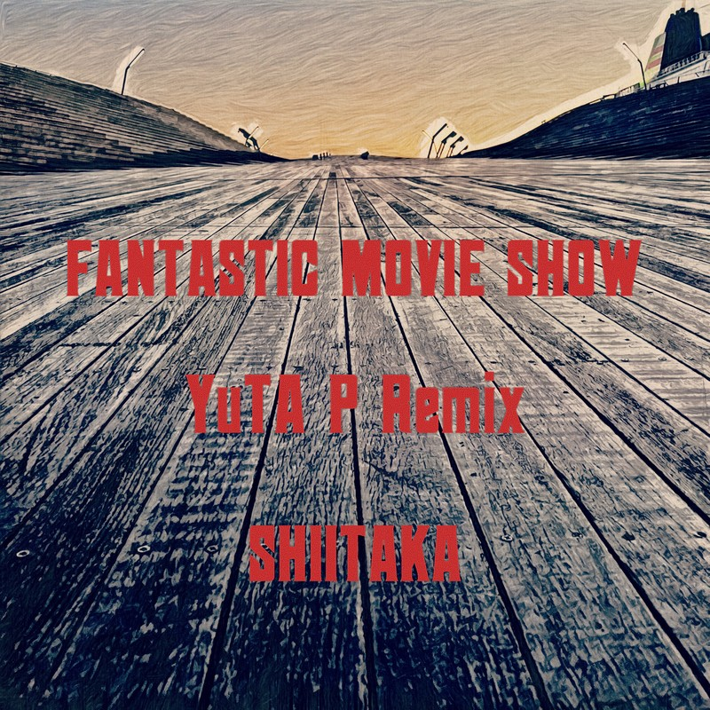 Fantastic Movie Show YuTA P Remix