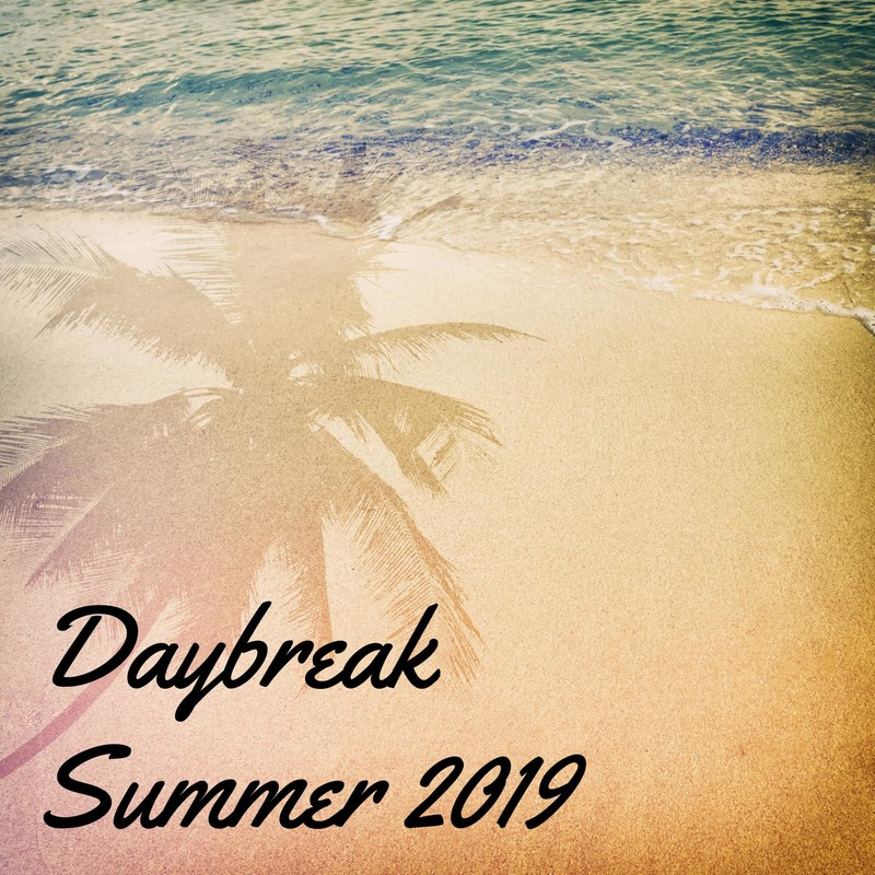 Daybreak Summer 2019