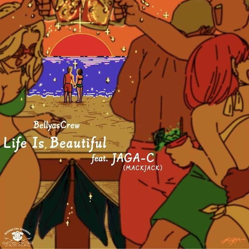 Life Is Beautiful (feat. JAGA-C)