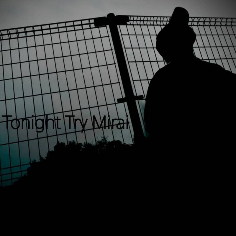 Tonight Try Mirai