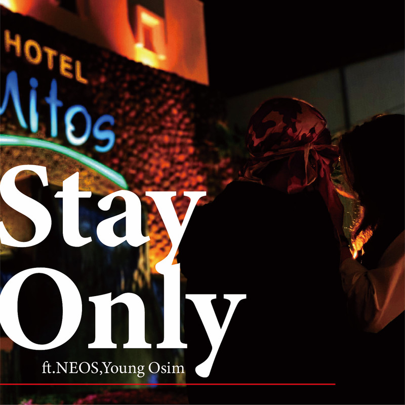 Stay Only (feat. NEOS & Young Osim)