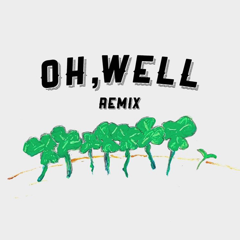 oh, well (Remix)