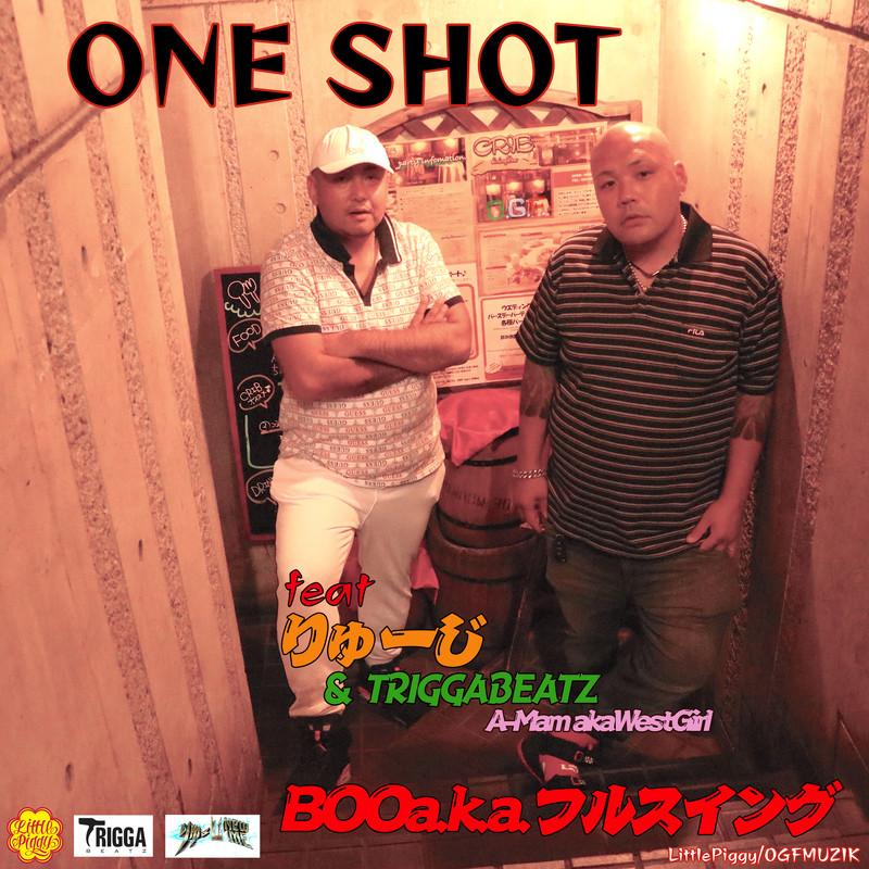 ONE SHOT (feat. りゅーじ, TRIGGABEATZ & A-Mama.k.a WestGirl)