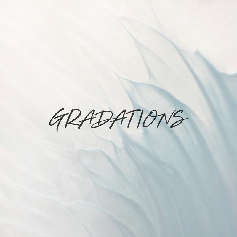 GRADATIONS
