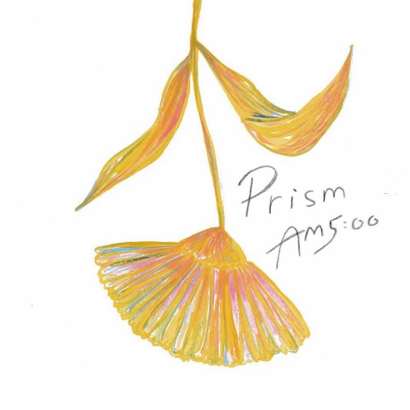 Prism / AM5:00