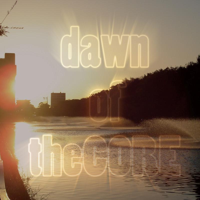 dawn of the CORE