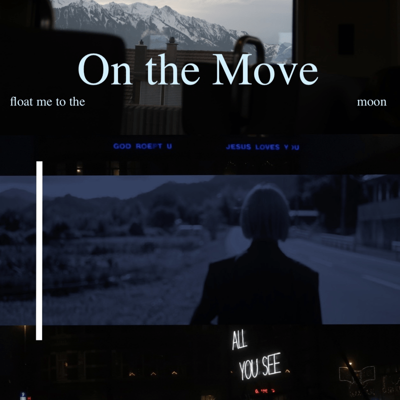 On the move -float me to the moon-