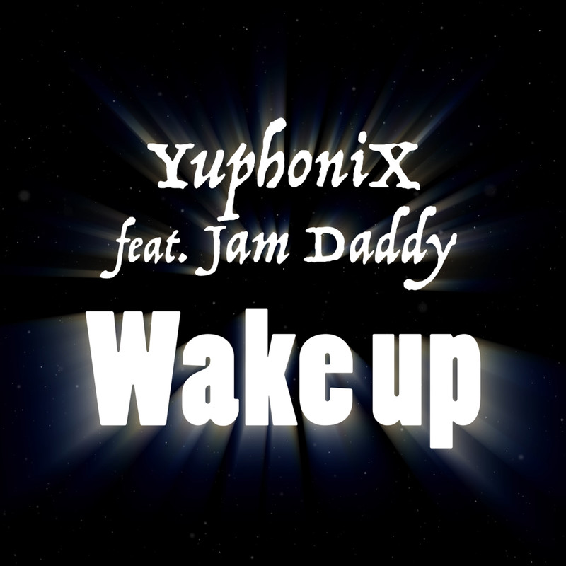 Wake up (feat. Jam Daddy)