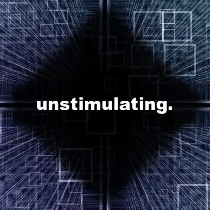 unstimulating.
