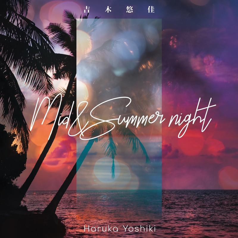 Mid & Summer Night