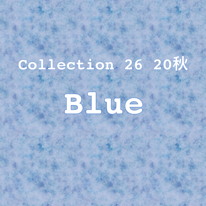 Collection 26 20秋「Blue」
