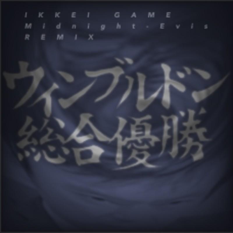 IKKEI GAME (Midnight-Evis REMIX)