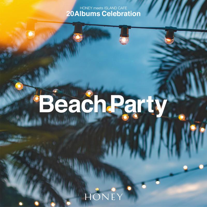 HONEY meets ISLAND CAFE -Beach Party-