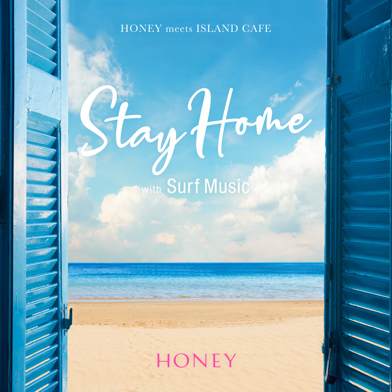 HONEY meets ISLAND CAFE Stay Home with Surf Music