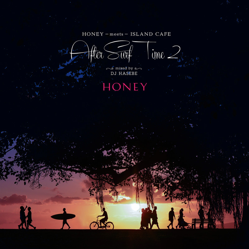 HONEY meets ISLAND CAFE - After Surf Time 2 - mixed by DJ Hasebe
