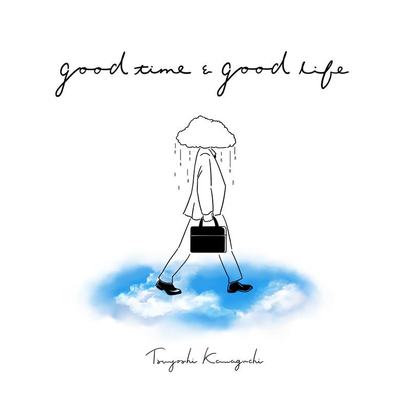 good time & good life