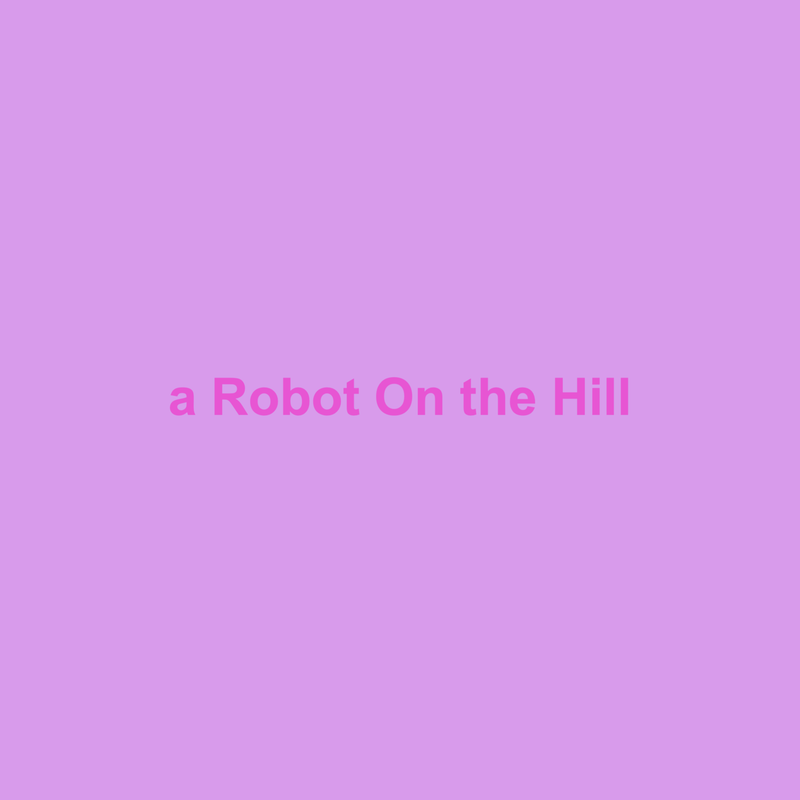 A robot on the hill