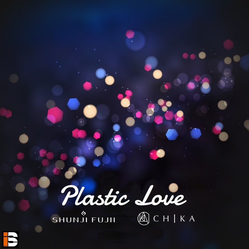 Plastic Love (Cover) [feat. CHIKA]