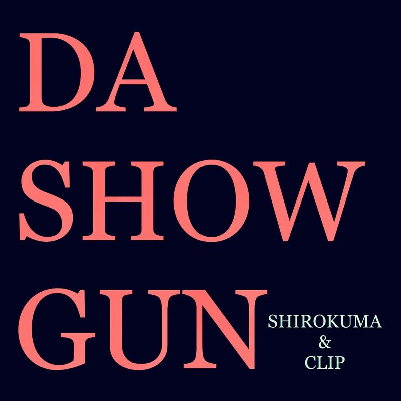 DA SHOW GUN (feat. CLIP)