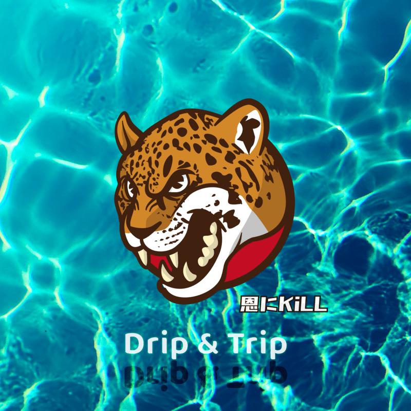 Drip & Trip