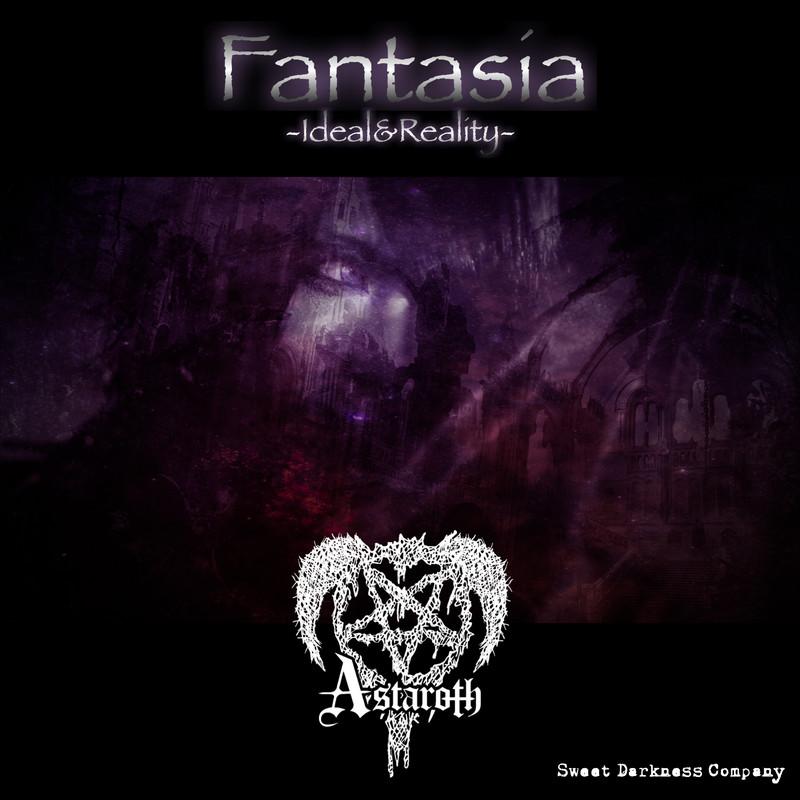 Fantasia -Ideal&Reality-