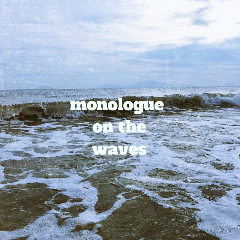 monologue on the waves