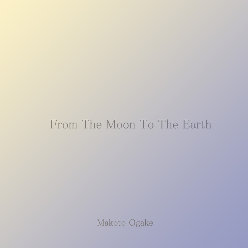 From The Moon To The Earth