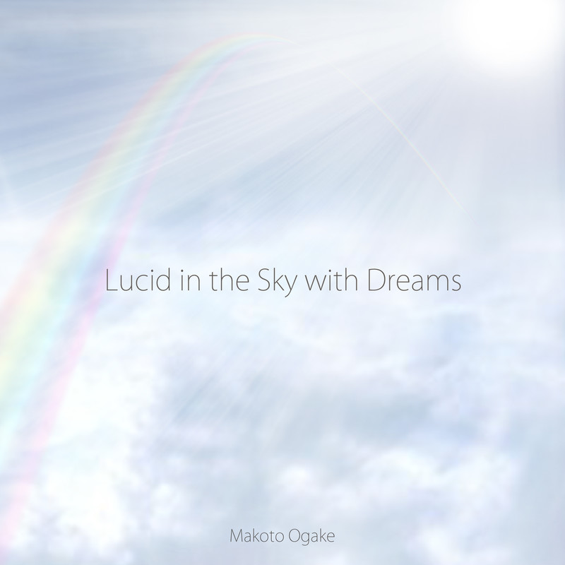 Lucid in the Sky with Dreams