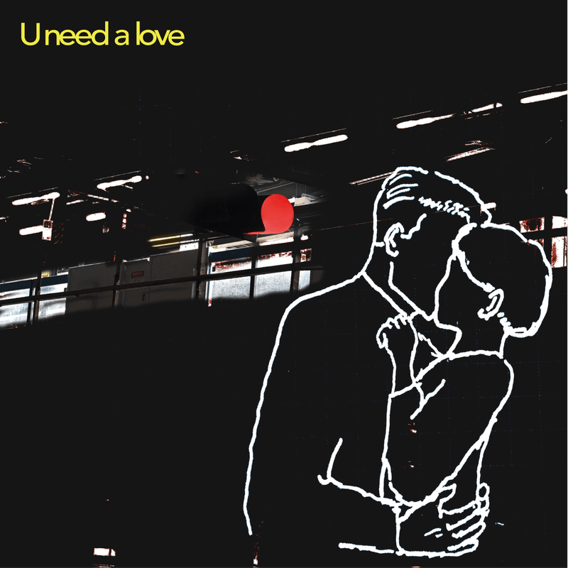 U need a love