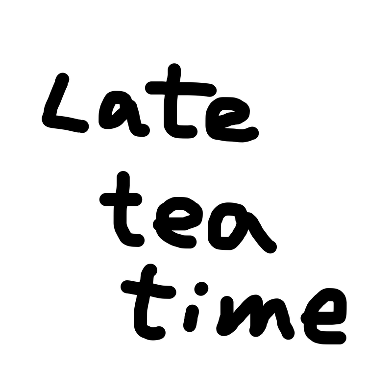 Late tea time