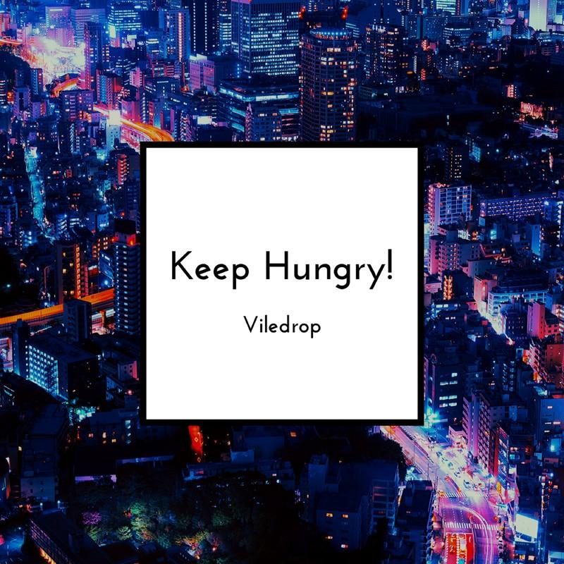 Keep Hungry!