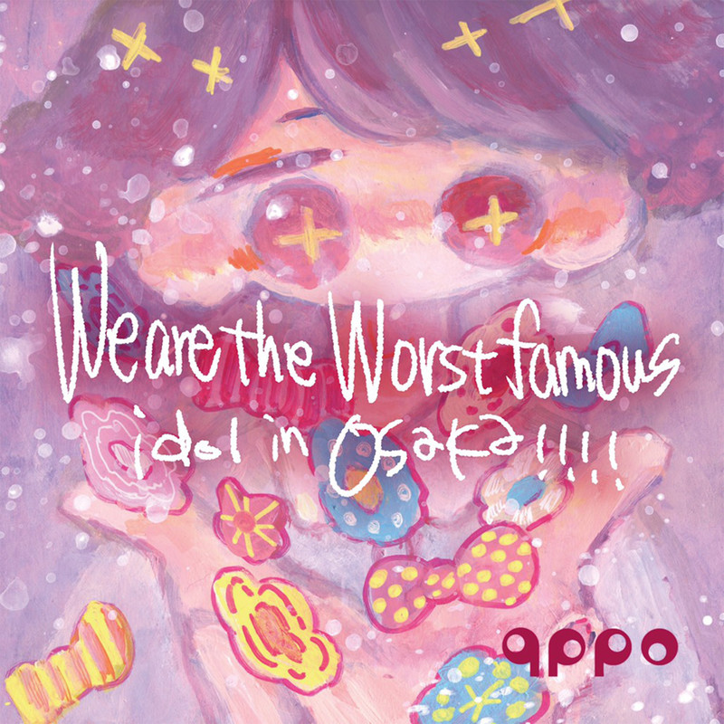 We are the Worst famous idol in Osaka!!!!