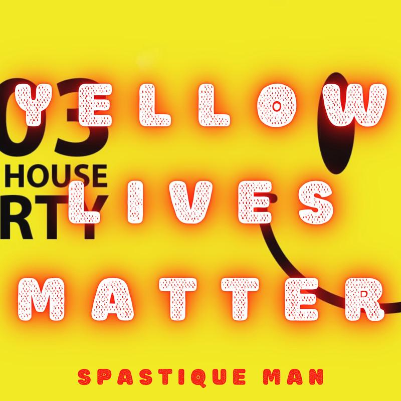 Yellow Lives Matter