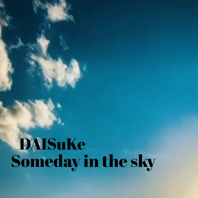 Someday in the sky
