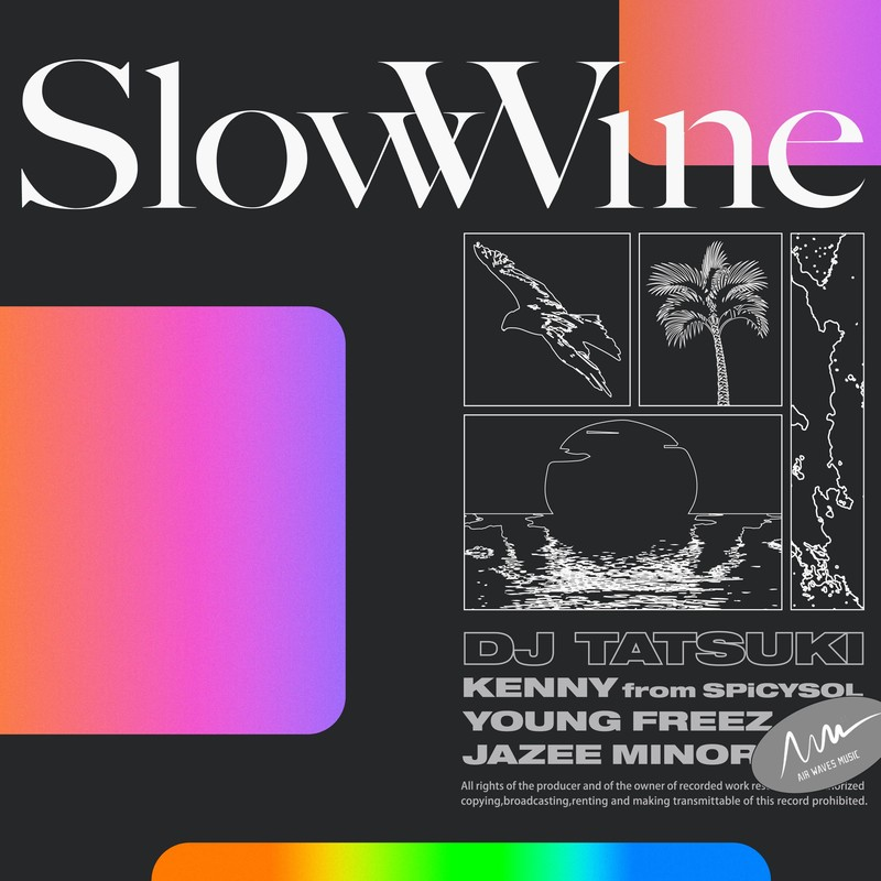 Slow Wine (feat. KENNY from SPiCYSOL, YOUNG FREEZ & JAZEE MINOR)
