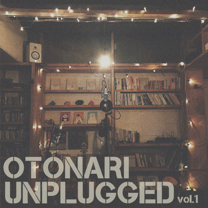 OTONARI UNPLUGGED vol.1