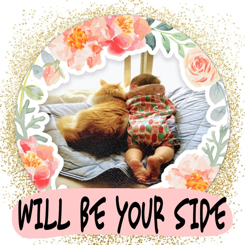 WILL BE YOUR SIDE