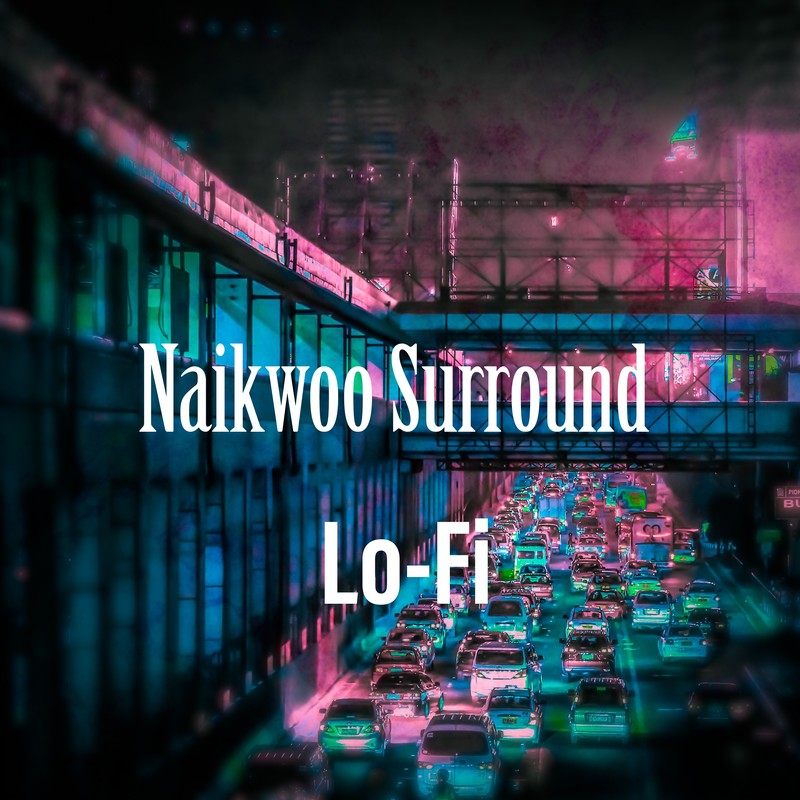 Naikwoo Surround Lo-Fi