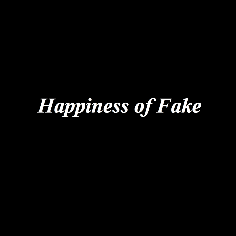 Happiness of Fake