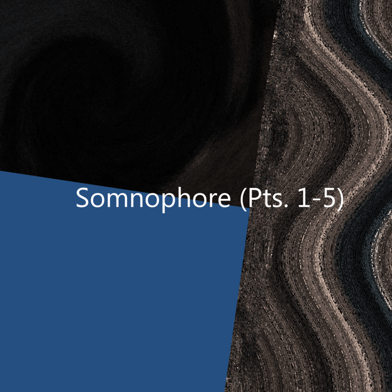 Somnophore (Pts. 1-5)