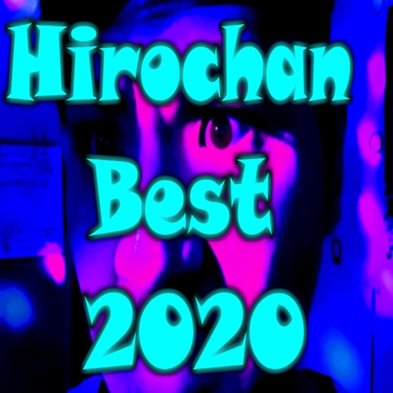 Hirochan Best 2020