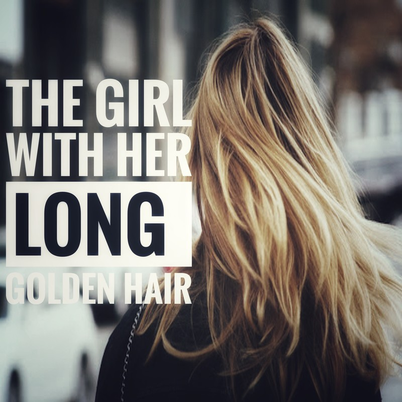The Girl with Her Long Golden Hair