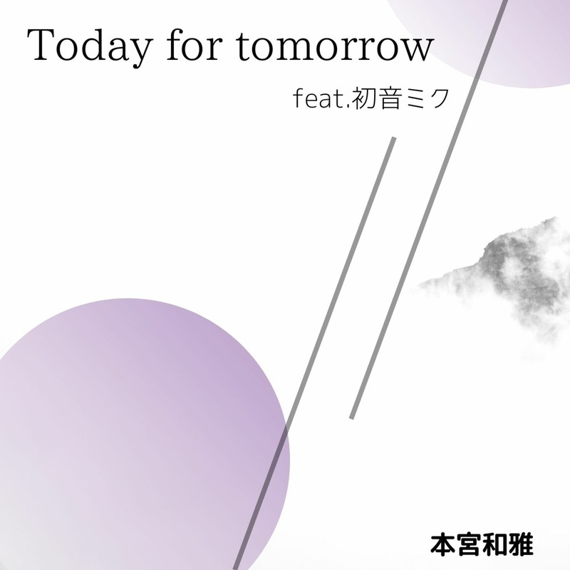 Today for tomorrow (feat. 初音ミク)