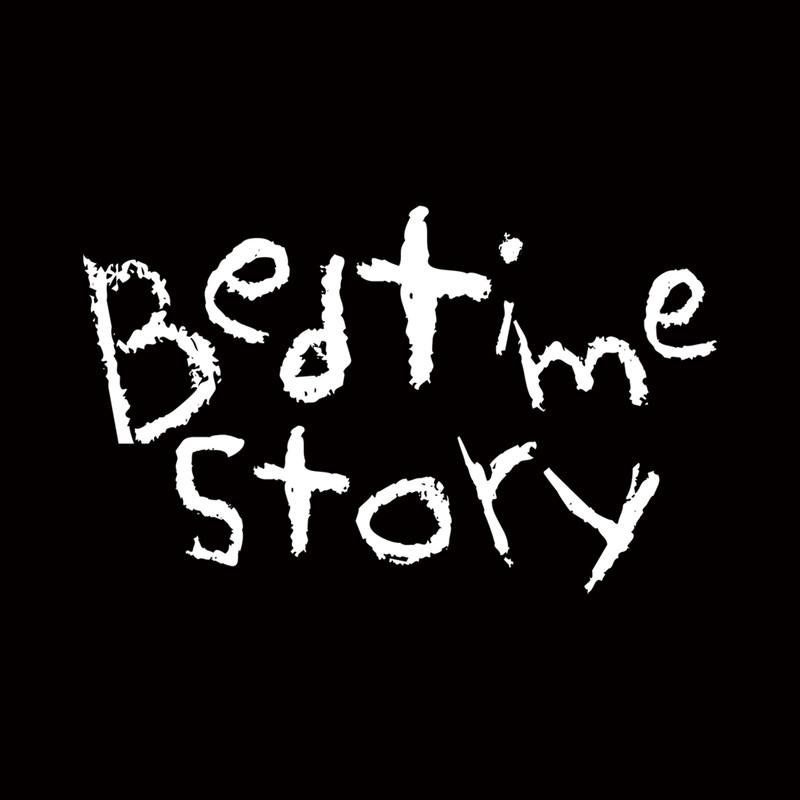 Bedtime Story -prologue-