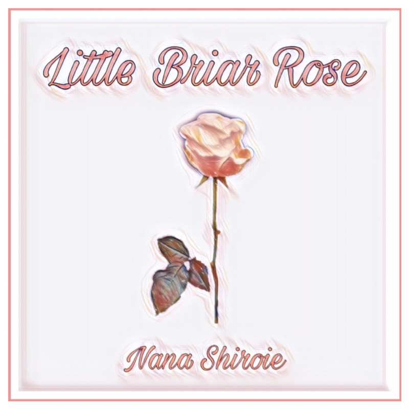 Little Briar Rose 〜眠り姫 (グリム童話より) 〜