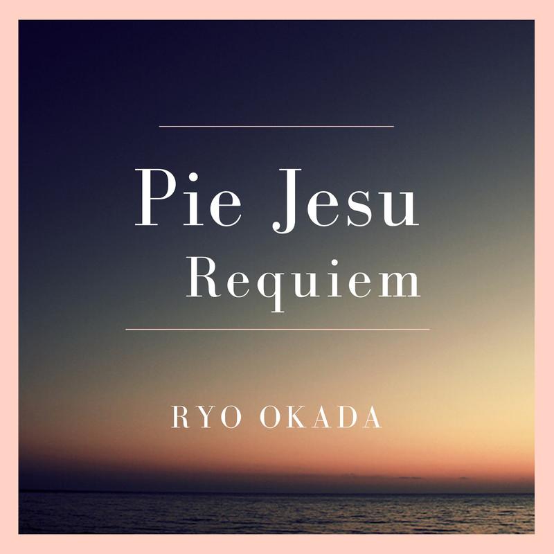 Pie Jesu -Requiem-