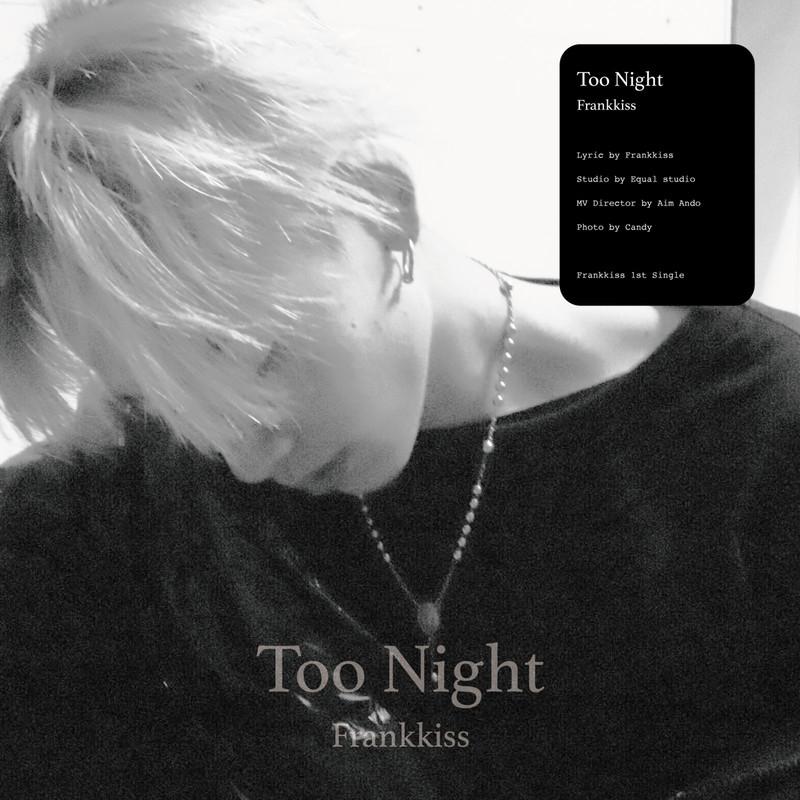 Too Night