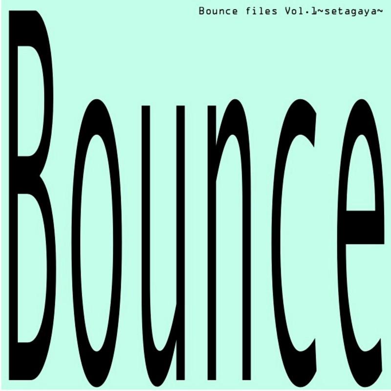 Bounce Files Vol.1 ~setagaya~